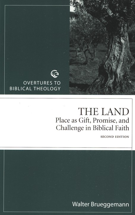 The Land: Place as Gift, Promise, and Challenge in Biblical Faith - 2nd Edition