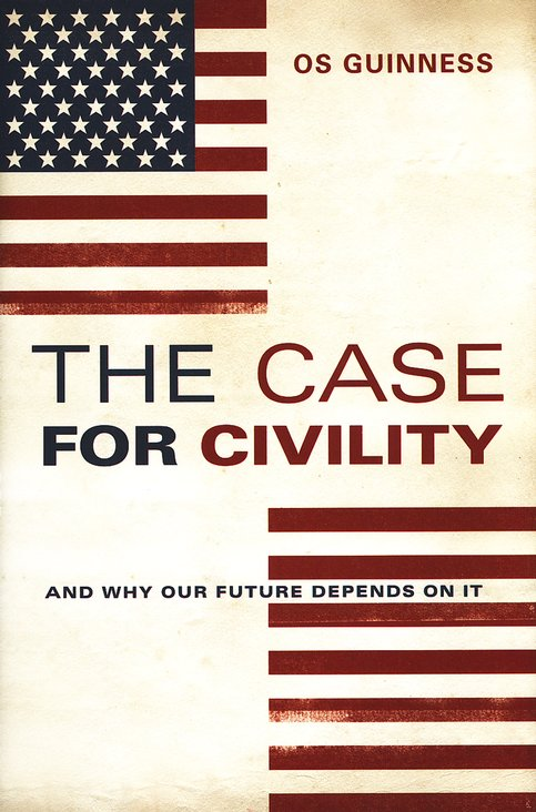 The Case for Civility: And Why America's Future Depends on It