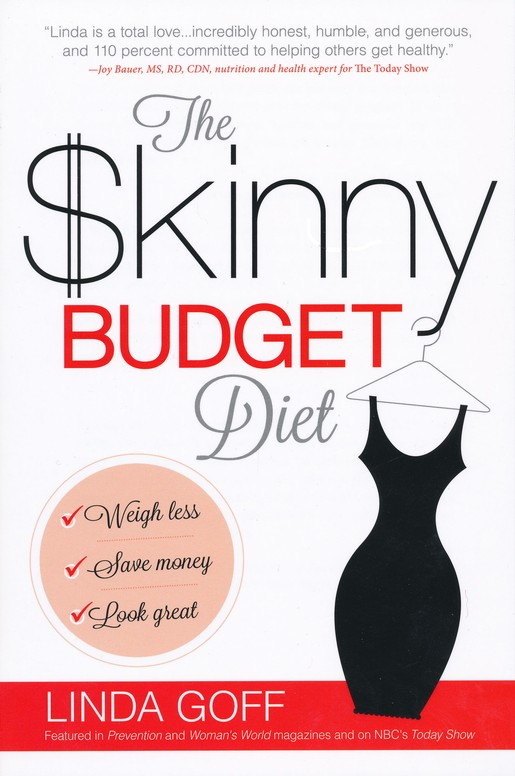 The Skinny Budget Diet: Weigh Less, Save Money, Look Great