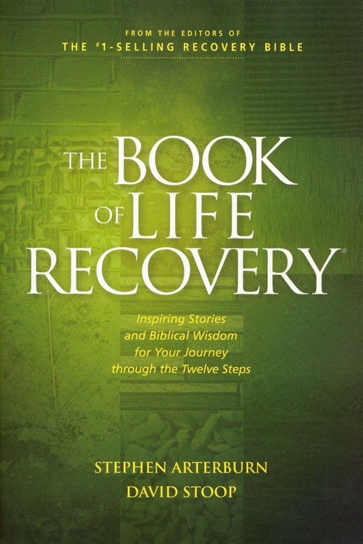 The Book of Life Recovery: Inspiring Stories and Biblical Wisdom for the Twelve Steps