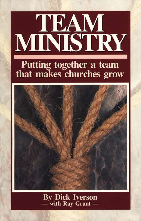 Team Ministry: Putting Together a Team That Makes Churches Grow