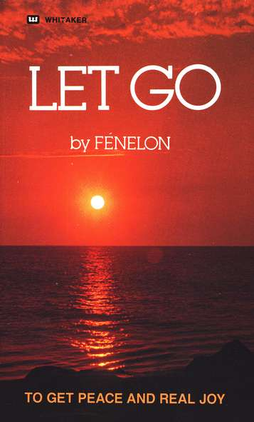 Let Go: To Get Peace and Real Joy