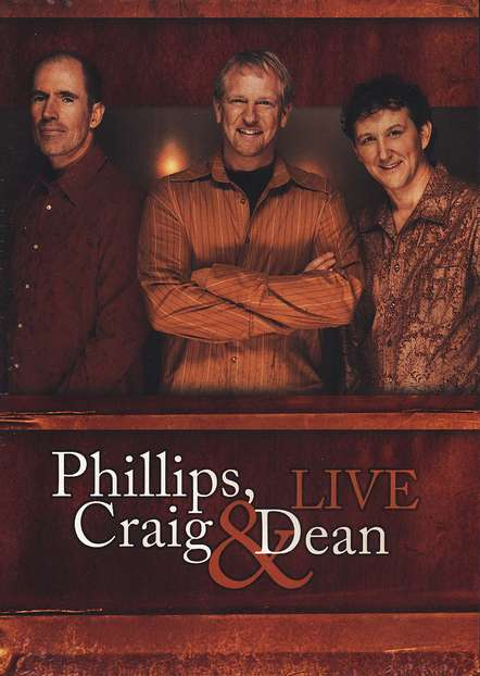 Phillips, Craig & Dean Live DVD