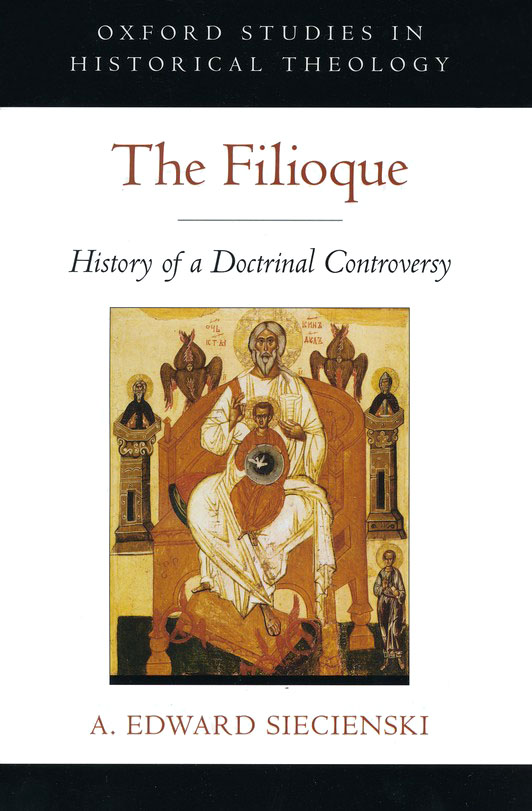 The Filioque: History of a Doctrinal Controversy