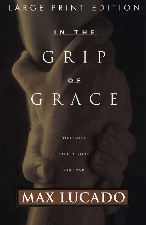 In the Grip of Grace, Large Print