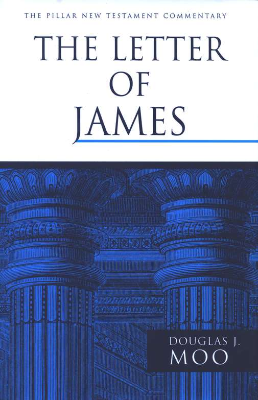 The Letter of James: Pillar New Testament Commentary [PNTC]