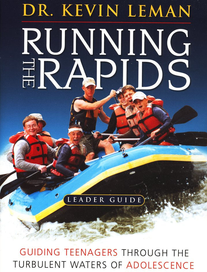 Running the Rapids: Guiding Teenagers Through the Turbulent Waters of Adolescence--DVD Curriculum