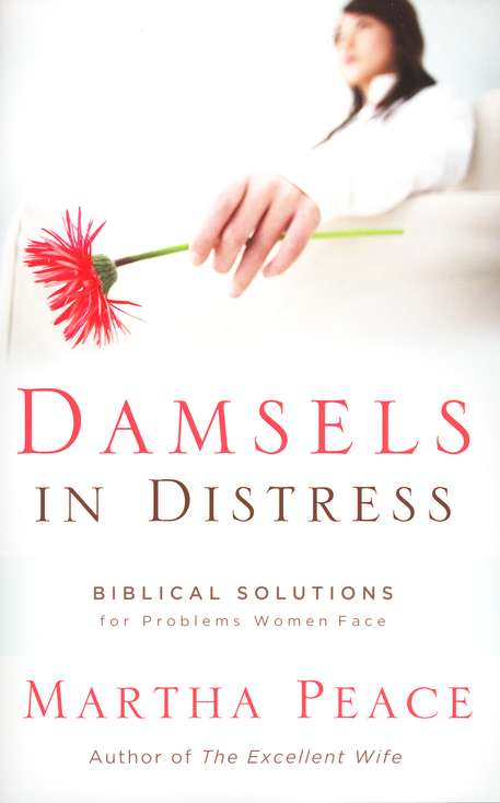 Damsels in the Distress: Biblical Solutions For    Problems Women Face