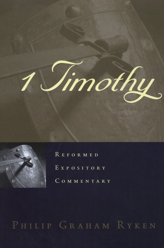 1 Timothy: Reformed Expository Commentary [REC]