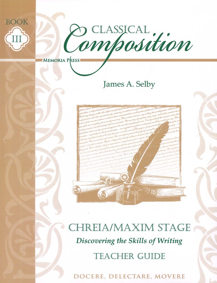 Classical Composition Book III, Teacher Guide, Chreia/Maxim Stage