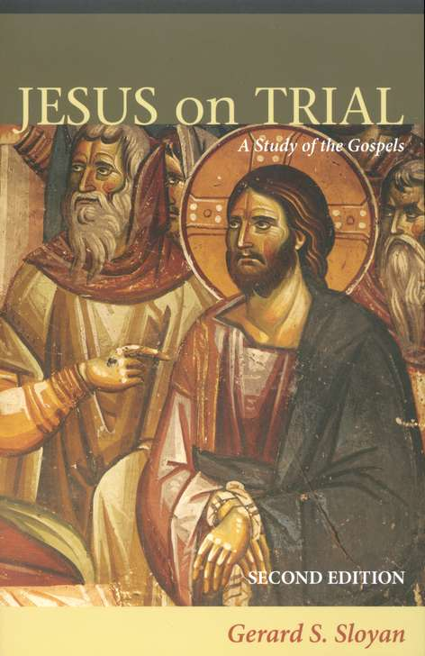Jesus on Trial: A Study of the Gospels, 2nd edition