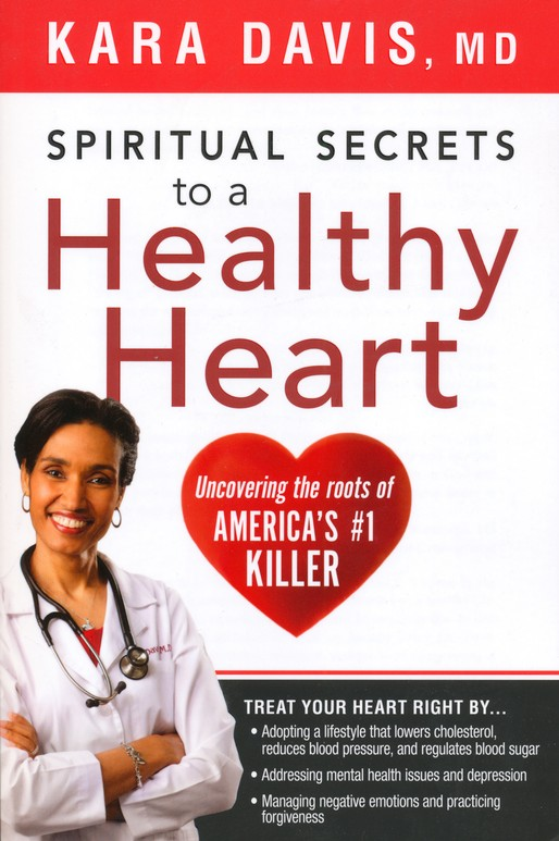 Spiritual Secrets to a Healthy Heart: Uncovering the Roots of America's Number #1 Killer