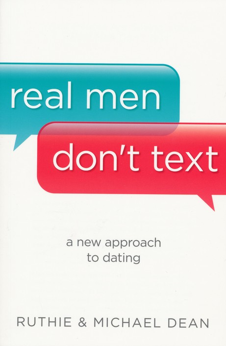 Real Men Don't Text: A New Approach to Dating