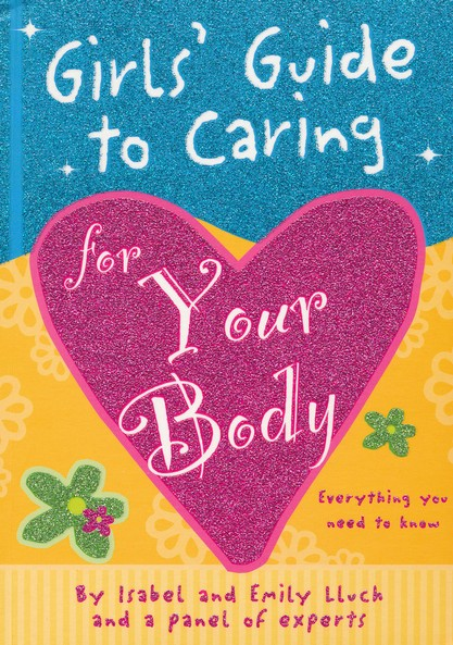 Girls' Guide to Caring for Your Body