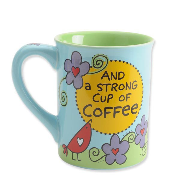 All I Need is Faith and Strong Coffee Mug