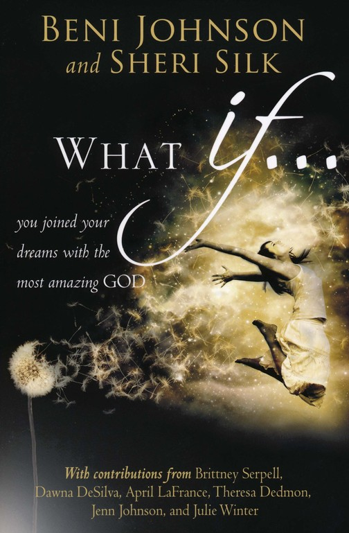 What If... you joined your dreams with the most amazing GOD