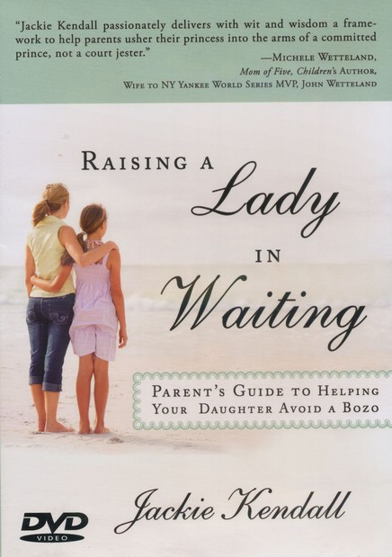 Raising a Lady in Waiting DVD: A Lady in Waiting's Guide to Finding the Right Man