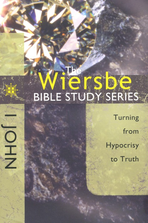 1 John: The Warren Wiersbe Bible Study Series