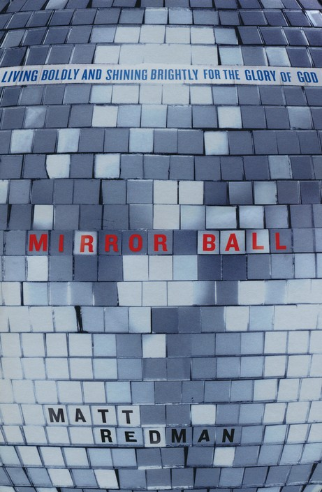 Mirror Ball: Living Boldly and Shining Brightly for the Glory of God