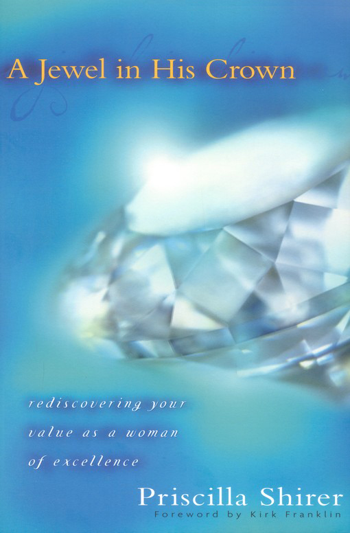 A Jewel in His Crown: Rediscovering Your Value as a Woman of Excellence