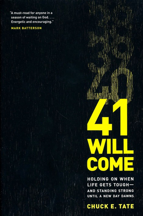 41 Will Come: Holding on When Life Gets Tough and Standing Strong until a New Day Dawns