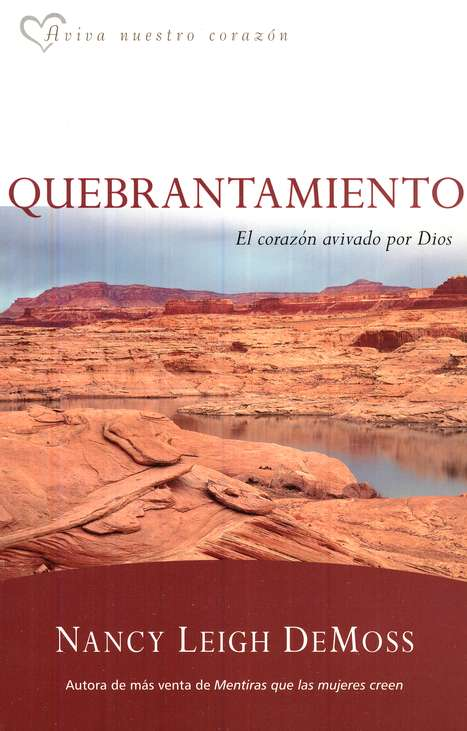 Quebrantamiento: El Coraz&#243n Avivado por Dios  (Brokenness: The Heart God Revives)