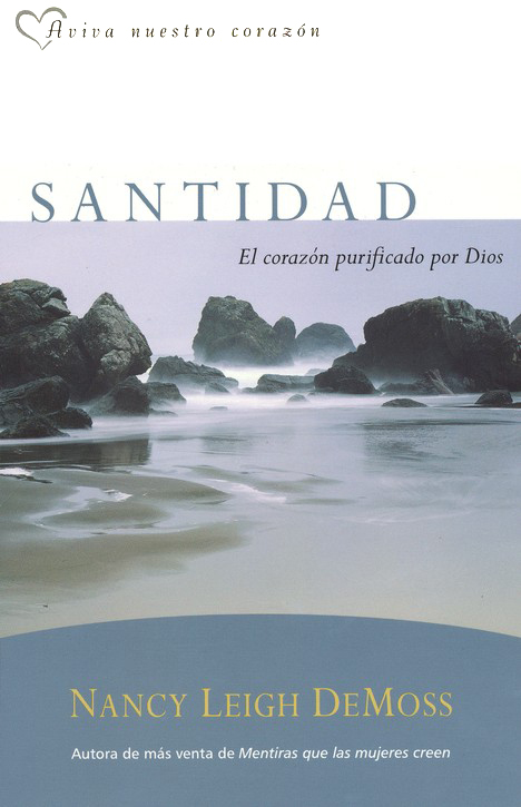 Santidad, el corazon purificado por Dios, Holiness: The Heart God Purifies