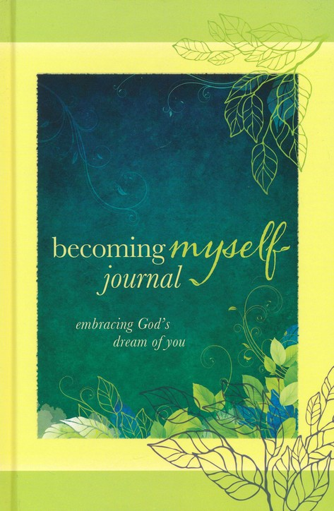 Becoming Myself Journal: Embracing God's Dream of You