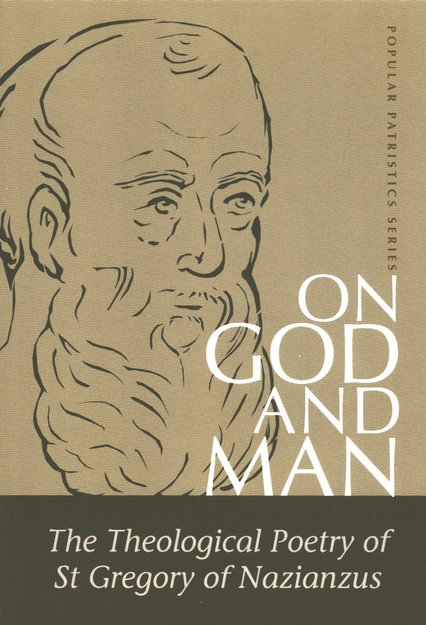 On God and Man: The Theological Poetry of St. Gregory of Nazianzus (Popular Patristics)