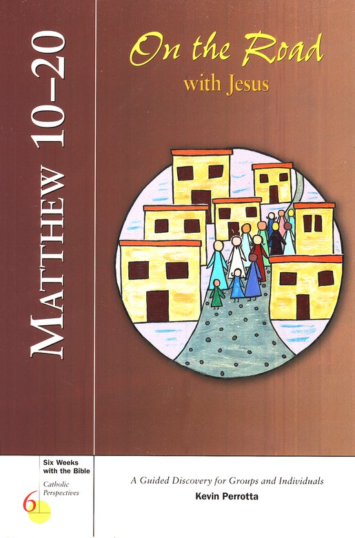 Matthew 10-20: On the Road with Jesus, Catholic Perspectives