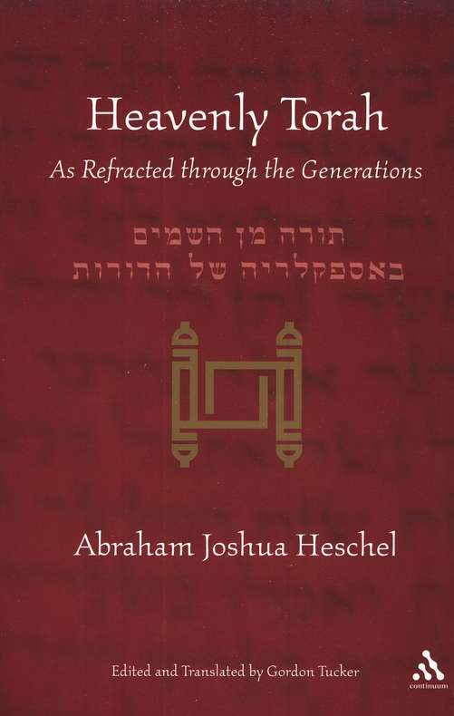 Heavenly Torah: As Refracted Through the Generations
