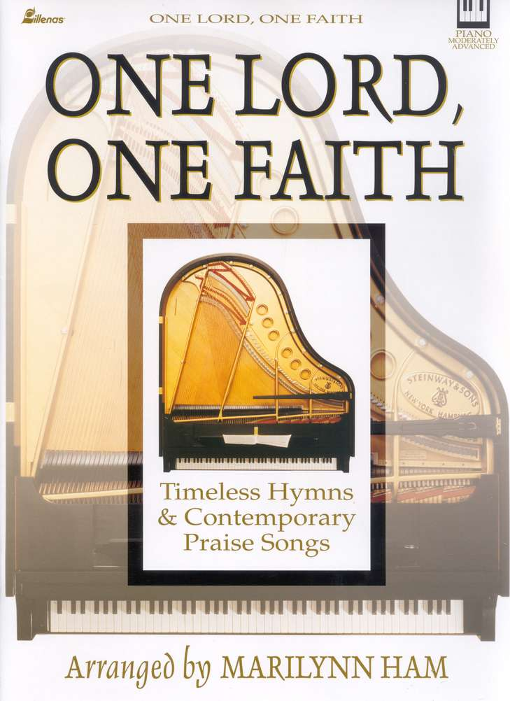 One Lord- One Faith: Timeless Hymns & Contemporary Praise Songs
