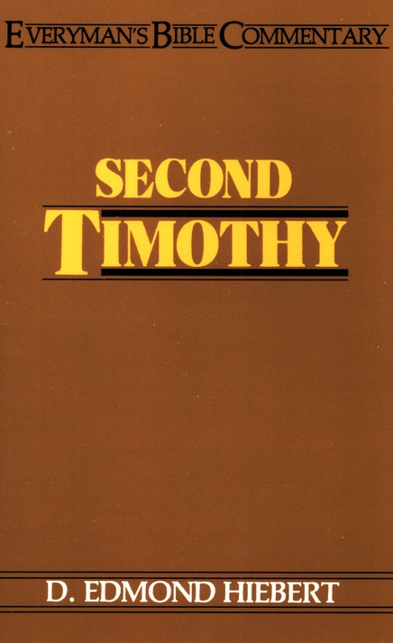 Second Timothy : Everyman's Bible Commentary