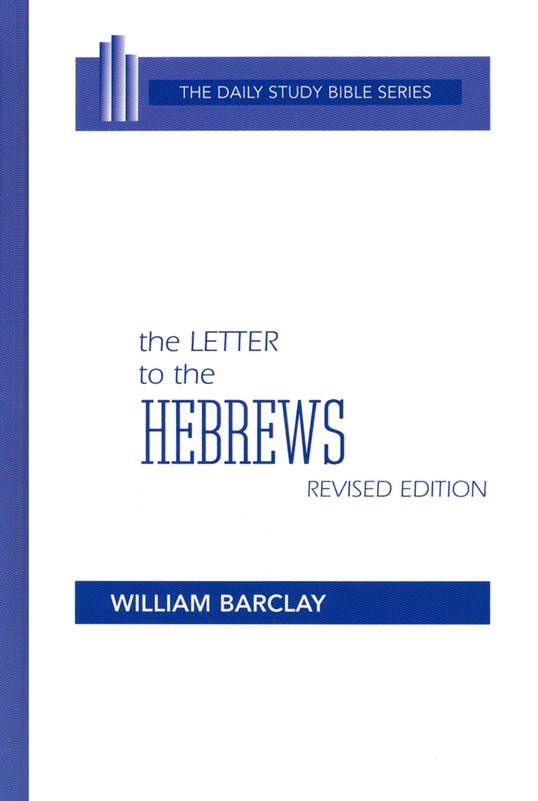 The Letter to the Hebrews: Daily Study Bible [DSB]