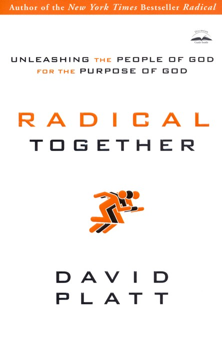 Radical Together: Unleashing the People of God for the Purpose of God  - Slightly Imperfect