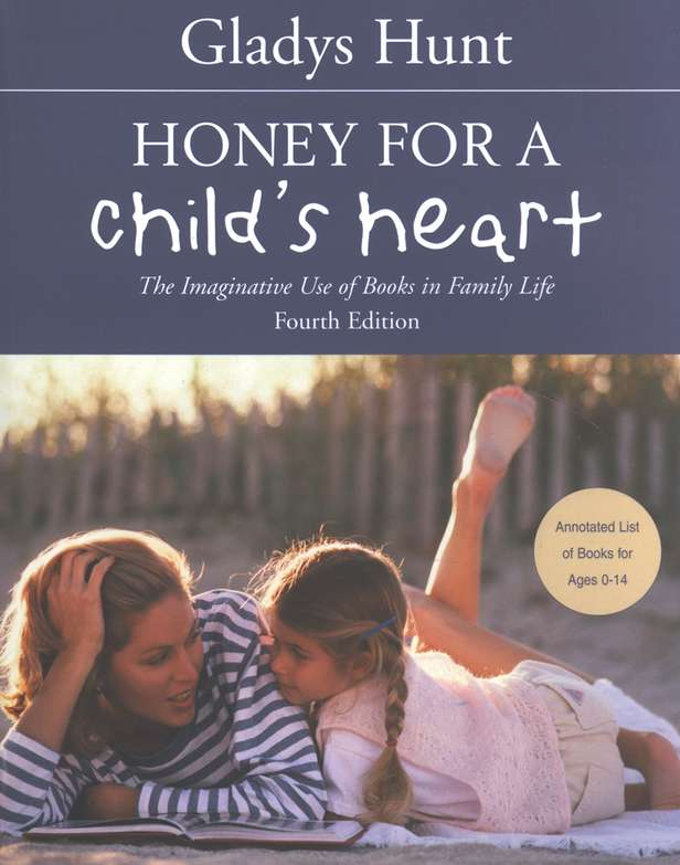 Honey for a Child's Heart Fourth Edition