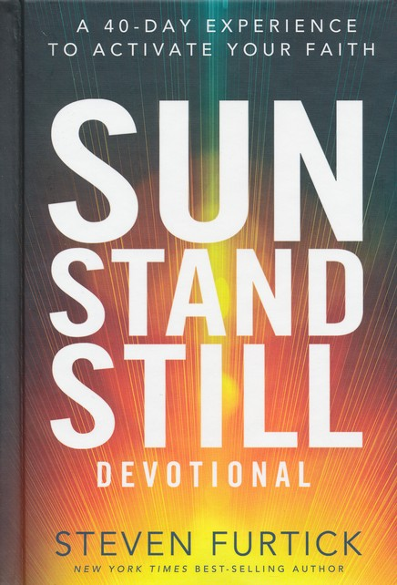 Sun Stand Still Devotional: A 40-Day Experience of Daring Faith ...