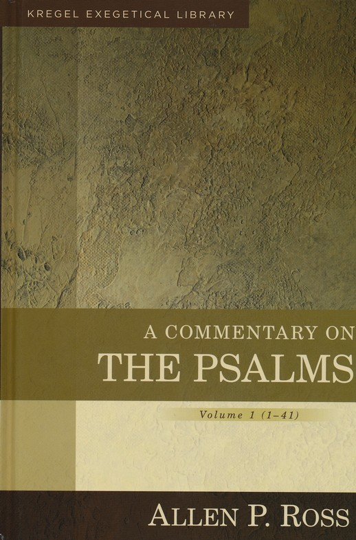 A Commentary on the Psalms, Vol. 1 1-41: Kregel Exegetical Library