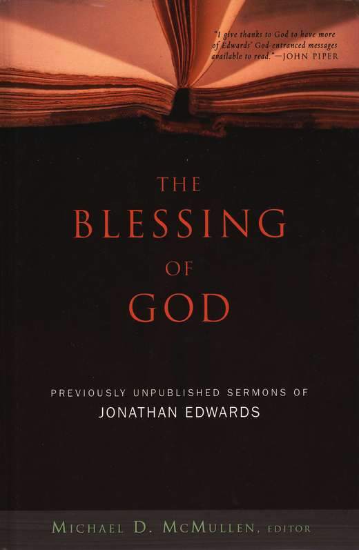 The Blessing of God: Previously Unpublished Sermons of Jonathan Edwards