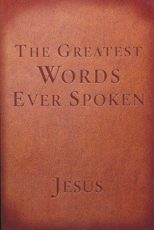 The Greatest Words Ever Spoken Red Letter Edition: Everything Jesus Said About You, Your Life, and Everything Else