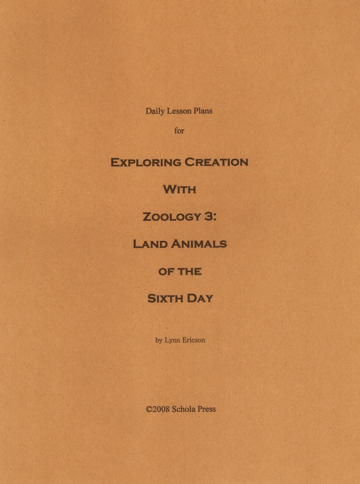 Daily Lesson Plans for Exploring Creation with Zoology 3: Land Animals of the Sixth Day