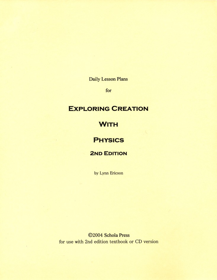 daily lesson plans for exploring creation with physics 2nd edition