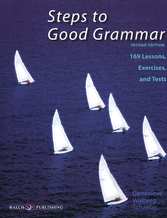 Steps to Good Grammar: 169 Lessons, Exercises, and Tests, Second Edition