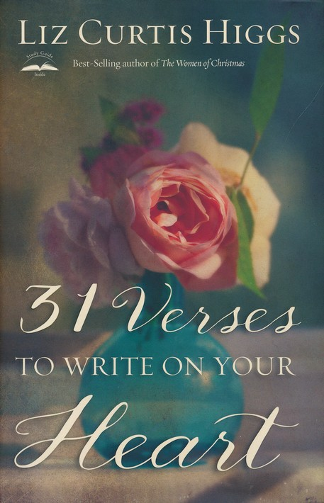 31 Verses To Write On Your Heart Liz Curtis Higgs 9781601428912