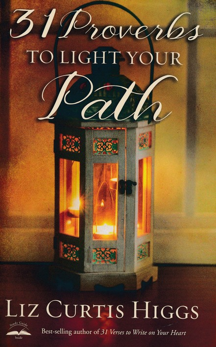 31 Proverbs To Light Your Path Liz Curtis Higgs 9781601428936