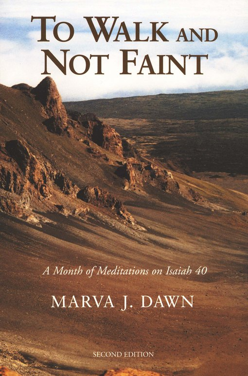 To Walk and Not Faint                                       A Month of Meditations of Isaiah 40, 2nd Edition