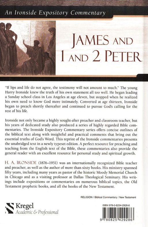 An Ironside Expository Commentary: James and 1 and 2 Peter