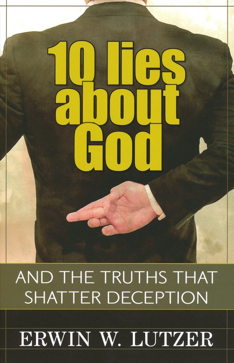 10 Lies About God: And Truths That Shatter Deception