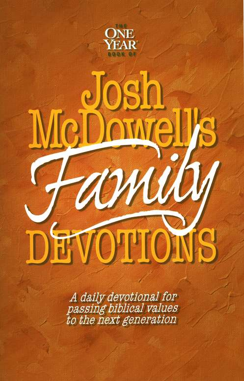 The One-Year Book of Josh McDowell's Family Devotions