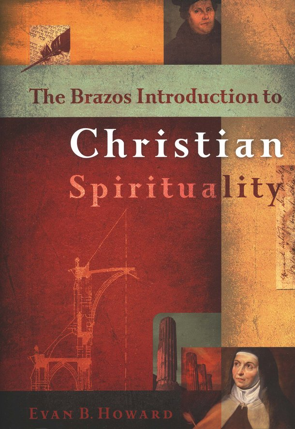 The Brazos Introduction to Christian Spirituality
